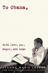 To Obama, With love, joy, anger and hope